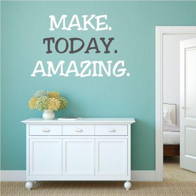 "Wandtattoo ""Make today amazing"""